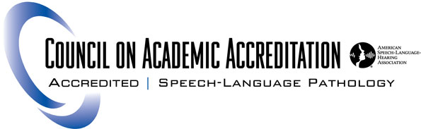 Council on Academic Accreditation, accredited for Speech-Language Pathology