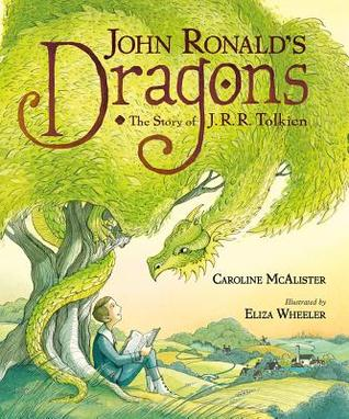 John Ronald's Dragons: The Story of J. R. R. Tolken